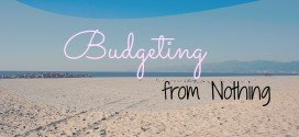 Budgeting From Nothing